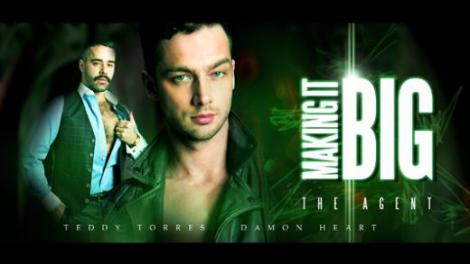 Making It Big - The Agent - Teddy Torres & Damon Heart