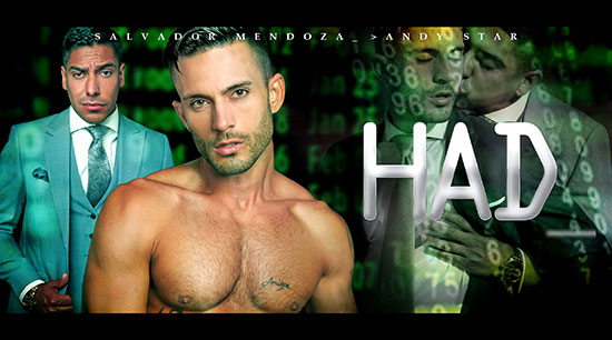 HAD – Salvador Mendoza & Andy Star