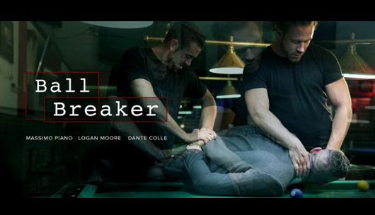 Ball Breaker – Massimo Piano, Logan Moore & Dante Colle